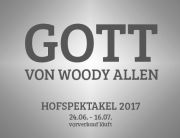 Hofspektakel 2017 - GOTT