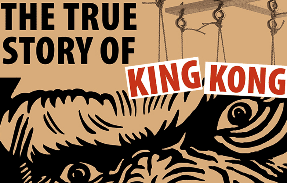 The True Story of King Kong